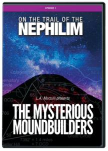 DVD - On The Trail of The Nephilim: Moundbuilders