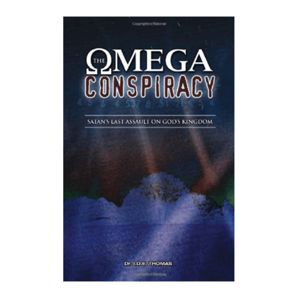 The Omega Conspiracy: Satan's Last Assault on God's Kingdom