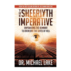 The Sheeryith Imperitive: Empowering the Remnant to Overcome the Gates of Hell