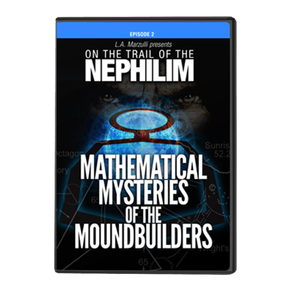 On The Trail of the Nephilim Ep 2 Mathematical Mysteries of the Moundbuilders