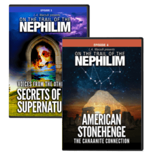 On the Trail of the Nephilim 3 & 4
